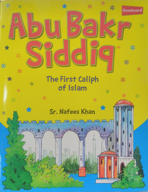 Abu Bakr Siddiq RA - The First Caliph Of Islam